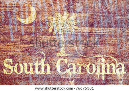 Vintage / Rusty / wooden  South Carolina Flag concept
