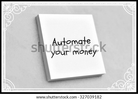 Vintage style text automate your money on the short note texture background - stock photo