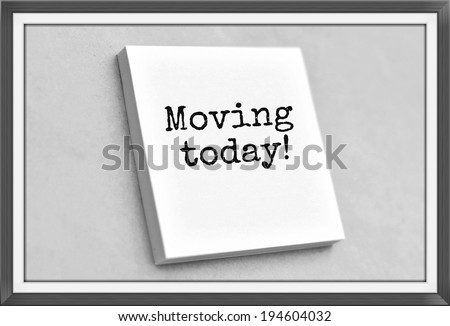 Vintage style text moving today on the short note texture background - stock photo