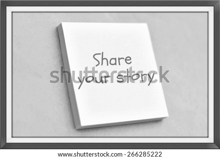 Vintage style text share your story on the short note texture background - stock photo