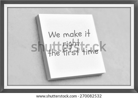 Vintage style text we make it right the first time on the short note texture background - stock photo