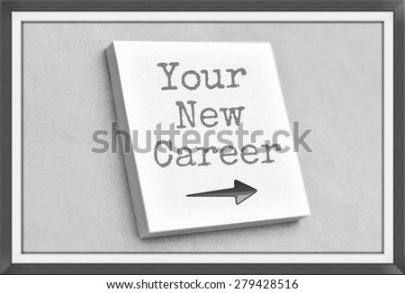 Vintage style text your new career this way on the short note texture background - stock photo