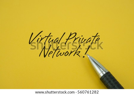 Virtual Private Network (VPN)! note with pen on yellow background