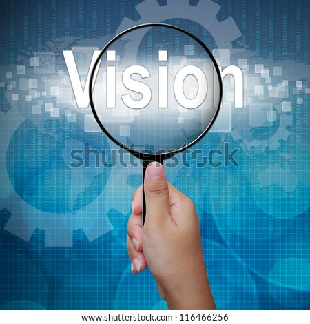 Vision, word in Magnifying glass ,business background - stock photo