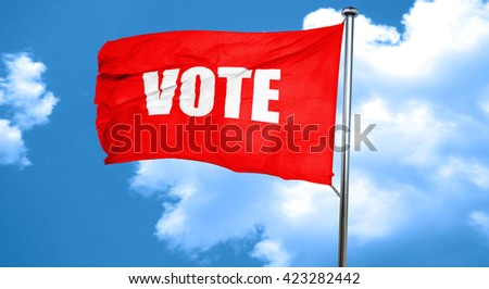 vote, 3D rendering, a red waving flag - stock photo