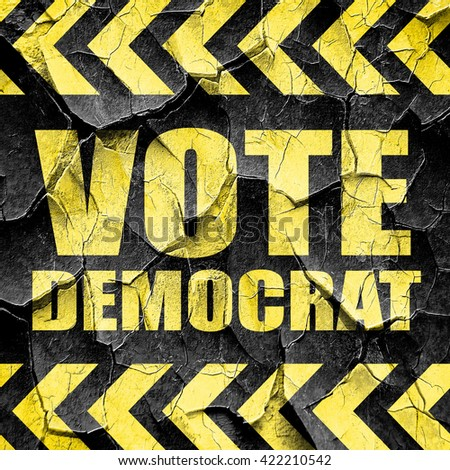 vote democrat, black and yellow rough hazard stripes - stock photo