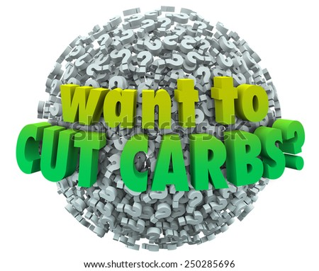 Want to Cut Carbs question on a ball or sphere of question marks asking if you need to lose weight or eat healthy on a nutritional diet - stock photo