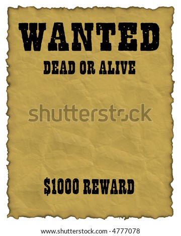 wanted dead or alive old and distressed looking poster - stock photo