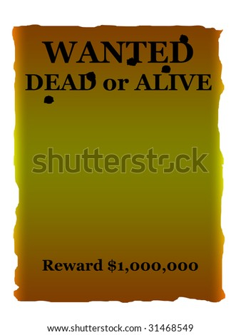 Wanted dead or alive poster with bullet holes and copy space, isolated over white background. - stock photo