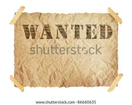 wanted paper sign isolated over white. With Save path for Change the background - stock photo