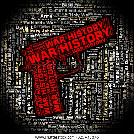 War History Showing The Past And Vintage - stock photo