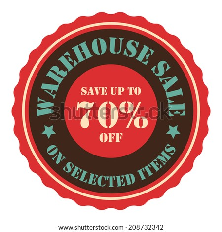 Warehouse Sale Save Up To 70 Percent Off On Selected Items on Red Vintage Badge, Icon, Button, Label Isolated on White - stock photo