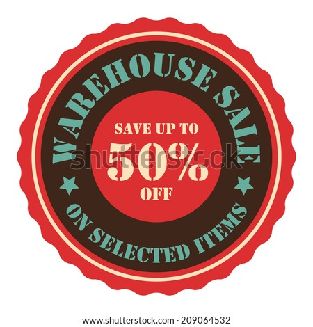 Warehouse Sale Save Up To 50 Percent Off On Selected Items on Red Vintage Badge, Icon, Button, Label Isolated on White - stock photo