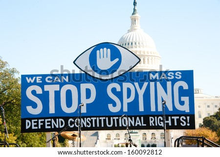 WASHINGTON - OCTOBER 26: A sign displayed during a rally against mass surveillance organized by the group Stop Watching Us in Washington, DC on October 26, 2013. - stock photo