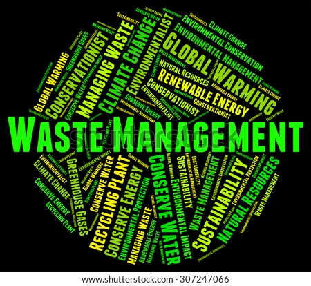 Waste Management Meaning Get Rid And Rubbish - stock photo