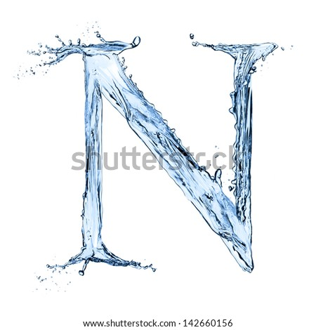 "Water letter ""N"" isolated on white background"