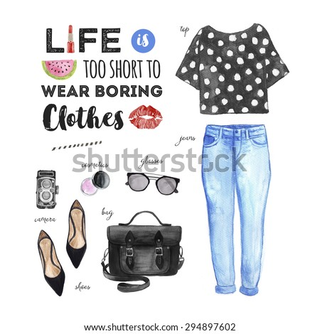 Watercolor Fashion Illustration. Casual outfit. Life is Too Short to Wear Boring Clothes Quote. - stock photo