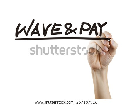wave and pay words written by hand over white background - stock photo