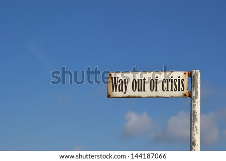 Way out of the crisis - stock photo