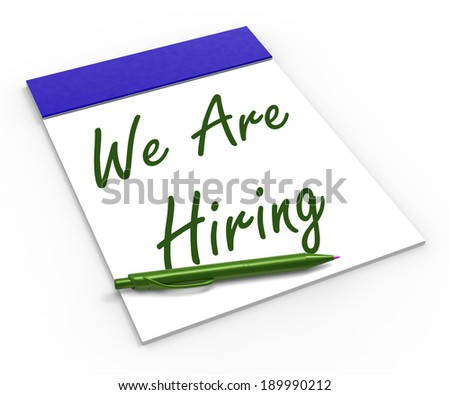 We Are Hiring Notebook Showing Employment Recruitment Or Personnel Wanted - stock photo