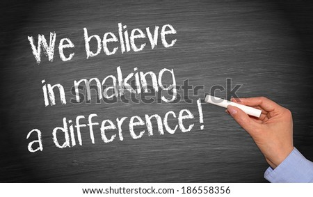 We believe in making a difference - stock photo