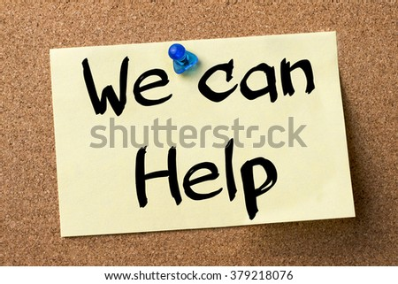 We can Help - adhesive label pinned on bulletin board - horizontal image - stock photo
