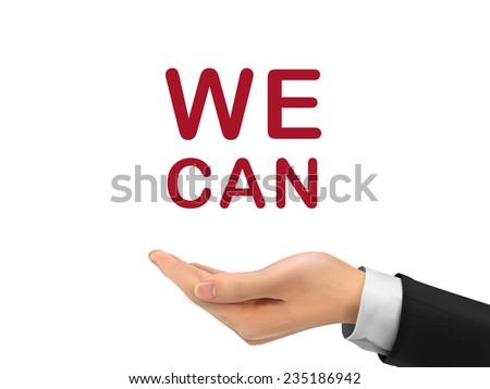 we can words holding by realistic hand over white background - stock photo