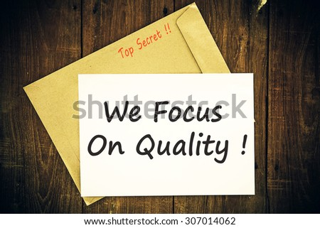 We focus on quality ! - stock photo