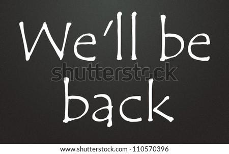 we'll be back symbol - stock photo