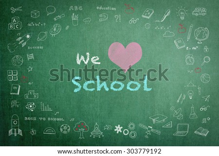 We love school message  on green chalkboard with doodle free hand sketch chalk drawing on the frame: Teachers day concept: Students sending love message to school teacher on special occasion       - stock photo