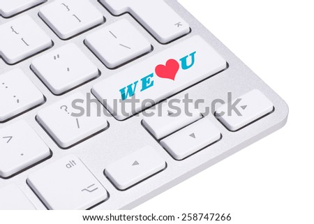 We Love You button on keyboard, customer care concept