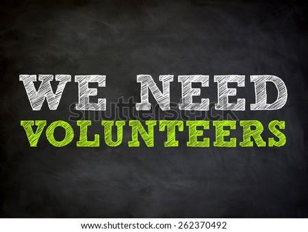 we need volunteers - stock photo