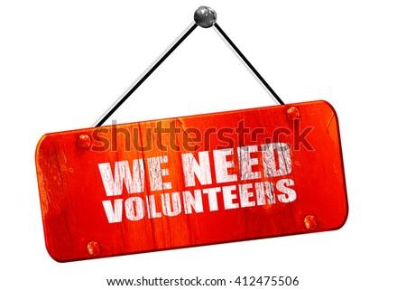 we need volunteers, 3D rendering, vintage old red sign - stock photo