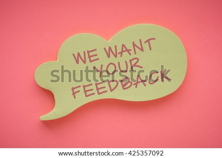 We Want Your Feedback - stock photo