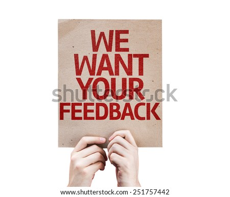 We Want Your Feedback card isolated on white background - stock photo