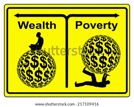 Wealth and Poverty. Concept sign of social and economic inequity and the worldwide wealth gap - stock photo