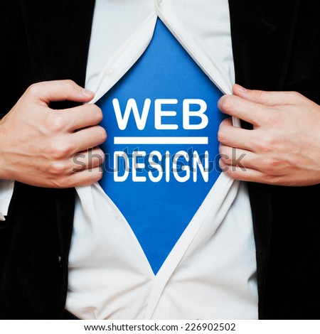 Web Design. Man showing a superhero suit underneath his shirt with a text written on it. - stock photo