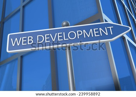 Web Development - illustration with street sign in front of office building. - stock photo
