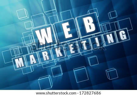 web marketing - text in 3d blue glass boxes with white letters, business internet concept - stock photo