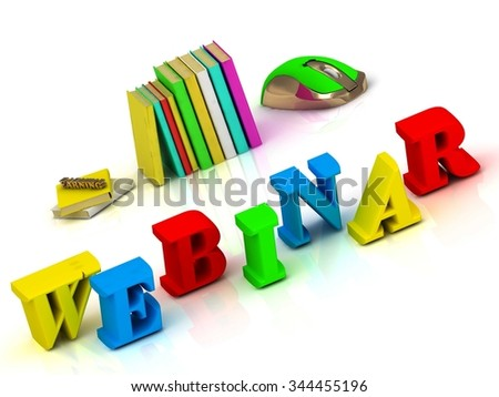 WEBINAR- inscription bright volume letter and textbooks and computer mouse on white background - stock photo