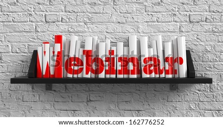 Webinar - Red Inscription on the Books on Shelf on the White Brick Wall Background. Education Concept. - stock photo