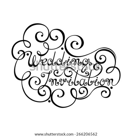 Wedding Invitation Inscription, St. Valentine's Day Symbol, Wedding. Hand Drawn Lettering. Ornate Vintage Lettering - stock photo