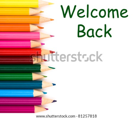 Welcome back to school with pencil crayons border isolated on white, a school background - stock photo