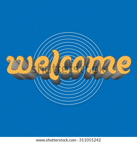Welcome - handwritten yellow Lettering Text on blue Background. Vintage hand drawn Letter Design  - stock photo