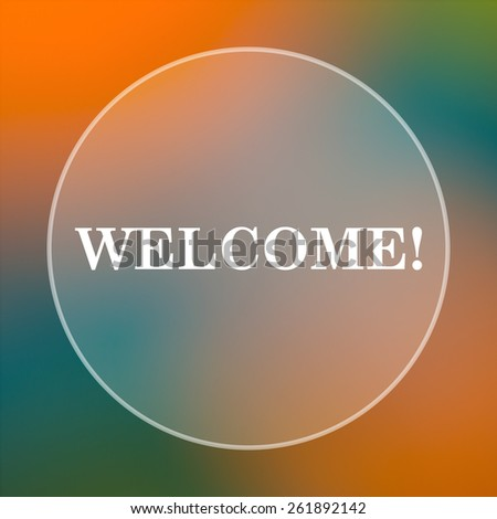 Welcome icon. Internet button on colored  background.  - stock photo