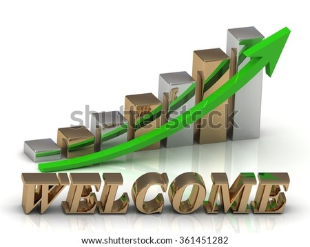 WELCOME- inscription of gold letters and Graphic growth and gold arrows on white background - stock photo
