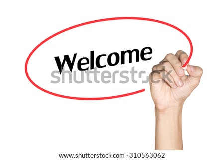Welcome Men arm writing text with highlighter pen on white background - stock photo