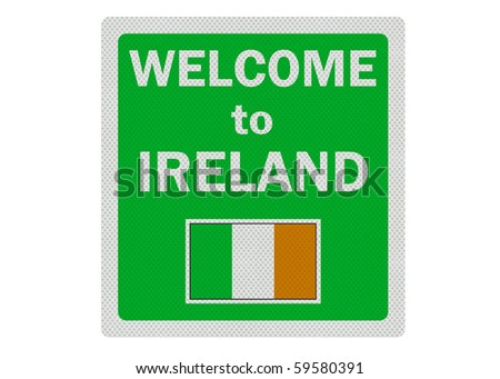 Welcome to Ireland - photo realistic sign, isolated on a pure white background - stock photo