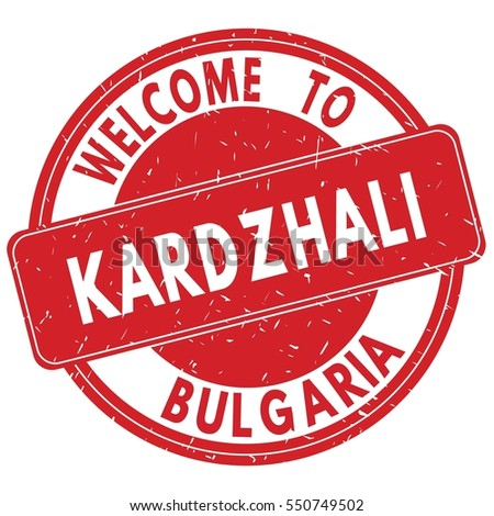 Welcome to KARDZHALI BULGARIA stamp sign text logo red.