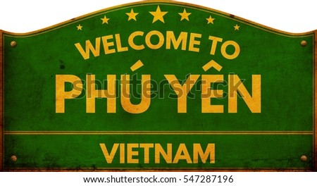 Welcome to PHU YEN VIETNAM highway road sign.